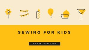 Sewing for Kids – Jahit Baju Anak Sendiri (Homemade Clothes!)